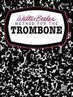 Walter Beeler Method for the Trombone, Bk 1 by Alfred Music (Paperback / softback, 1995)