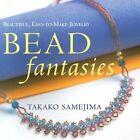 Bead Fantasies: Beautiful Easy-to-make Jewellery by Takako Samejima (Paperback, 2003)