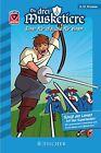 Helden-Abenteuer 04: Die drei Musketiere - Einer für alle, alle für einen von Christian Dreller (2013, Gebundene Ausgabe)