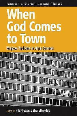 When God Comes to Town: Religious Traditions in Urban Contexts (Culture and Poli