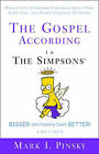 The Gospel According to the  Simpsons : Bigger and Possibly Even Better Edition by Mark I. Pinsky (Paperback, 2007)