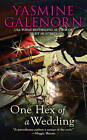 One Hex of a Wedding by Yasmine Galenorn (Paperback, 2006)