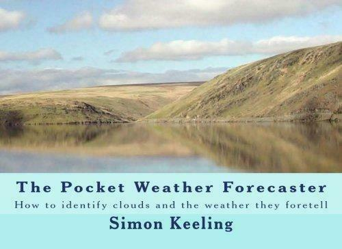 Pocket Weather Forecaster: How to identify clouds and the weather they foretell,