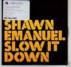 (I373) Shawn Emanuel, Slow It Down - DJ CD