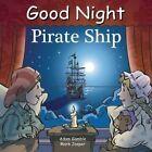 Good Night Pirate Ship by Mark Jasper, Adam Gamble (Hardback, 2015)