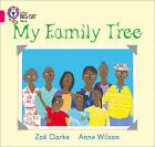 My Family Tree: Band 01A/Pink A (Collins Big Cat) by Anne Wilson, Zoe Clarke (Paperback, 2010)