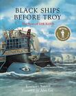 Black Ships Before Troy by Rosemary Sutcliff (2017, Hardcover)