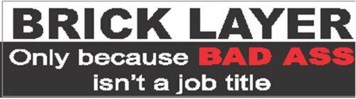 bricklayer-bad-a$$-job-title  CBL-2