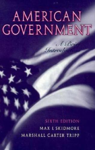 American Government a Brief Introduction Skidmore, Max J., Skidmore, Tripp Pape