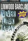 Never Look Away by Linwood Barclay (CD-Audio, 2011)