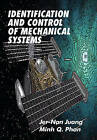 Identification and Control of Mechanical Systems by Jer-Nan Juang, Minh Q. Phan (Hardback, 2001)