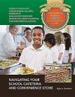 Navigating Your School Cafeteria and Convenience Store by Kyle A Crockett (Hardback, 2013)
