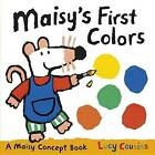 Maisy's First Colors by Lucy Cousins (Board book, 2013)