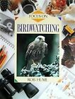 Focus on Birdwatching by Rob Hume (Hardback, 1992)
