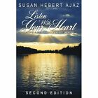 Listen with Your Heart - Hear with Your Soul: Second Edition by Susan Hebert Ajaz (Paperback, 2008)
