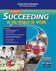 Succeeding in the World of Work Student Activity Workbook: With Academic Integration by McGraw-Hill Education (Paperback / softback, 2007)