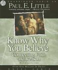 Know Why You Believe: Connecting Faith and Reason by Paul Little (CD-Audio, 2006)