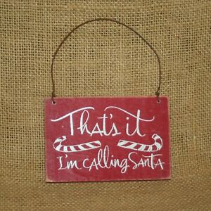 That-039-s-it-I-039-m-calling-Santa-Christmas-Ornament-Primitives-by-Kathy