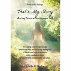 That's My Story - Moving Down a Courageous Path: Book 2 of a Trilogy by Estelle R Reder (Hardback, 2014)