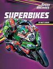 Superbikes by Matt Scheff (Hardback, 2015)