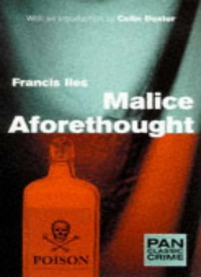Malice Aforethought (Pan Classic Crime),Francis Iles