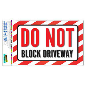 Do Not Block Driveway SLAP-STICKZ™ Premium Laminated Sticker Sign