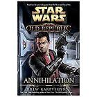 Star Wars the Old Republic - Legends: Annihilation 4 by Drew Karpyshyn (2012, Hardcover)