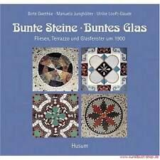 Fachbuch Bunte Steine, buntes Glas - Fliesen, Terrazzo und Glasfenster um 1900