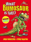What Bumosaur is That?: A Colourful Guide to Prehistoric Bumosaur Life by Andy Griffiths (Paperback, 2008)
