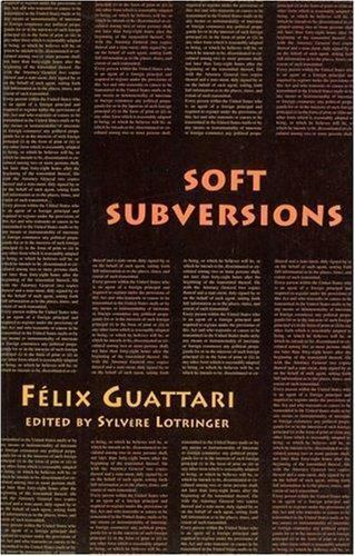 Soft Subversions (Semiotext(e) / Foreign Agents) Felix Guattari Paperback Used