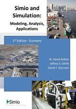 Simio and Simulation: Modeling, Analysis, Applications : Economy by Jeffrey Smith, W. Kelton and David Sturrock (2013, Paperback)