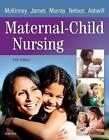 Maternal-Child Nursing 5e by Kristine Nelson, Sharon Smith Murray, Emily Slone McKinney (Hardback, 2017)