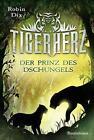 Tigerherz 01. Der Prinz des Dschungels von Robin Dix (2016, Gebundene Ausgabe)