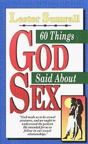 60 Things God Said about Sex by Lester Sumrall