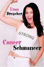 Cancer Schmancer by Fran Drescher (2002, Hardcover)