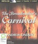 The Breadmaker's Carnival by Andrew Lindsay (CD-Audio, 2015)