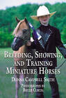 Book of Miniature Horses: Buying, Breeding, Training, Showing, and Enjoying by Donna Campbell Smith (Hardback, 2005)