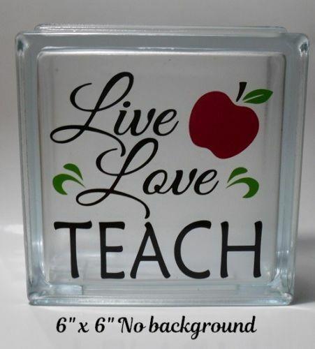 "Live Love Teach Big hearts decal sticker DIY 8/"" glass block tile"