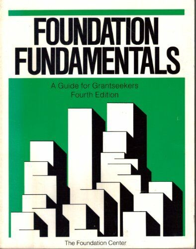 Foundation Fundamentals: A Guide for Grantseekers