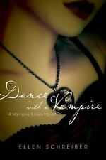 Vampire Kisses: Dance with a Vampire 4 by Ellen Schreiber (2009, Paperback)