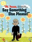 Mr. Peeze Say Something Else Please 9781456829377 by B Walker Paperback