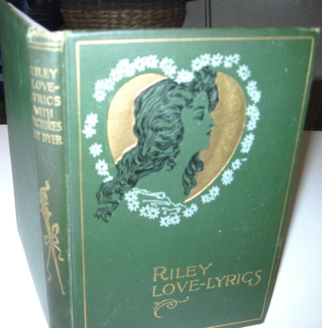 LOVE-LYRICS WITH LIFE PICTURES 1899 - RILEY  By: James Whitcomb Riley Hardcover