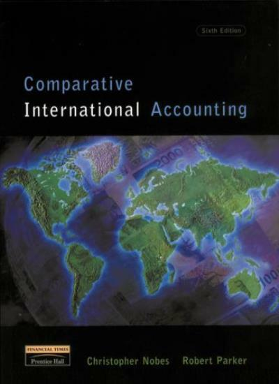 Comparative International Accounting,Prof Christopher Nobes, R ,.9780273646020