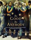 As Good as Anybody: Martin Luther King Jr. and Abraham Joshua Heschel's Amazing March Toward Freedom by Richard Michelson (Hardback, 2008)
