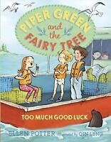 Too Much Good Luck (piper Green And The Fairy Tree on Sale