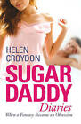 Sugar Daddy Diaries: When a Fantasy Became an Obsession by Helen Croydon (Paperback, 2011)