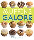 Muffins Galore by Catherine Atkinson, Carol Tennant (Paperback, 2006)