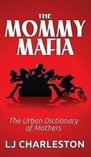 The Mommy Mafia: The Urban Dictionary of Mothers-ExLibrary