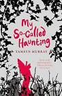 My So-Called Haunting by Tamsyn Murray (Paperback, 2010)
