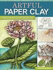 Artful Paper Clay : Techniques for Adding Dimension to Your Art by Rogene Manas (2016, Paperback)